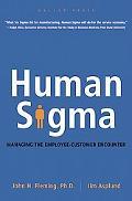 Human Sigma Creating Value at the Employeecustomer Encounter