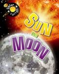 The Sun and the Moon: Solar System Series