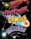 Asteroids, Comets and Meteors: Solar System Series