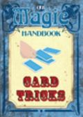 Card Tricks: Magic Handbook Series