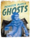 Monster Mania : Ghosts