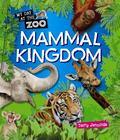 Mammal Kingdom (My Day at the Zoo)