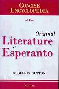 Concise Encyclopedia of the Original Literature of Esperanto: 1887-2007
