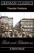 Trials And Tribulations. A Berlin Novel (Irrungen, Wirrungen)
