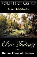 Pan Tadeusz (Pan Thaddeus. Polish Classics)