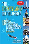 The Disneyland Encyclopedia: The Unofficial, Unauthorized, and Unprecedented History of Ever...