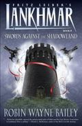 Lankhmar, Book 8: Swords Against the Shadowland, Vol. 8