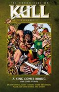 The Chronicles Of Kull Volume 1: A King Comes Riding And Other Stories (Chronicles of Kull 1)