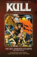 The Chronicles of Kull Volume 2: The Hell Beneath Atlantis and Other Stories