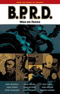 B.P.R.D. Volume 12: War on Frogs (B.P.R.D. (Graphic Novels))