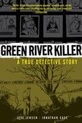 Green River Killer : A True Detective Story