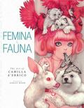 Femina and Fauna: the Art of Camilla D'Errico : The Art of Camilla D'Errico