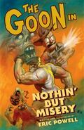 The Goon: Nothin' But Misery (2nd Edition) (Goon (Graphic Novels))