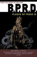 B. P. R. D. : Plague of Frogs Volume 1 TPB : Plague of Frogs Volume 1 TPB