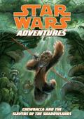 Star Wars Adventures: Chewbacca and the Slavers of the Shadowlands : Chewbacca and the Slave...