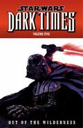Star Wars: Dark Times Volume 5: Out of the Wilderness