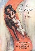 I Love You: An Illustrated Anthology of the Most Romantic Poems Ever Written