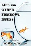 Life & Other Fishbowl Issues