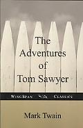 The Adventures Of Tom Sawyer (Wingspan Classics)
