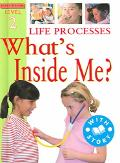 Life Processes What's Inside Me?