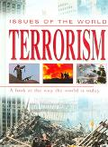 Terrorism A Look at the Way the World Is Today