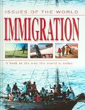 Immigration A look at the way the world is today