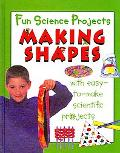 Making Shapes (Fun Science Projects)