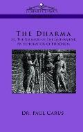 Dharma Or, the Religion of Enlightenment an Exploration of Buddhism