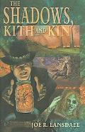 Shadows, Kith and Kin