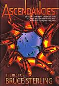 Ascendancies The Best of Bruce Sterling