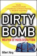 Dirty Bomb WEAPON OF MASS DISRUPTION