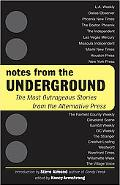 Notes from the Underground The Most Outrageous Stories from the Alternative Press