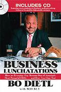Business Lunchatations: How an Everyday Guy Became One of America's Most Colorful CEOs... An...