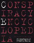 Conspiracy Encyclopedia The Encyclopedia of Conspiracy Theories