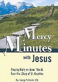 Mercy Minutes with Jesus: Praying Daily on Jesus' Words from the Diary of St. Faustina