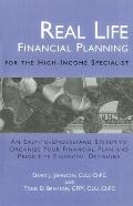 Real Life Financial Planning for the High-income Specialist An Easy-to-understand System to ...