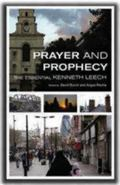 Prayer and Prophecy: The Essential Kenneth Leech