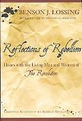 Reflections Of Rebellion Hours With The Living Men And Women Of The Revolution