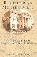Remembering Milledgeville Historic Tales from Georgia's Antebellum Capital