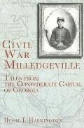 Civil War Milledgeville Tales from the Confederate Capital of Georgia