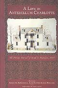 Life in Antebellum Charlotte The Private Journal of Sarah F. Davidson