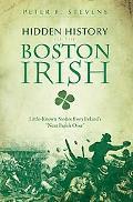 Hidden History of the Boston Irish