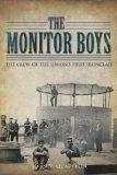 The <i>Monitor</i> Boys: The Crew of the Union's First Ironclad (VA)