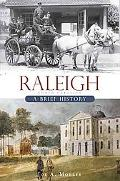 Raleigh, NC: A Brief History (Brief Histories)