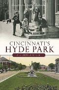 Cincinnati's Hyde Park : A Brief History of a Queen City Gem