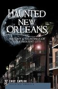 Haunted New Orleans : History and Hauntings of the Crescent City