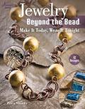 Jewelry Beyond the Bead : Make It Today, Wear It Tonight