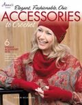 Elegant, Fashionable, Chic : Accessories to Crochet