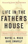 Life in the Father's House A Member's Guide to the Local Church