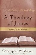 Theology of James : Wisdom for God's People